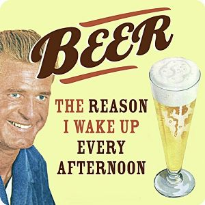 Beer, The Reason I Wake Up..... single funny drinks coaster  (hb)